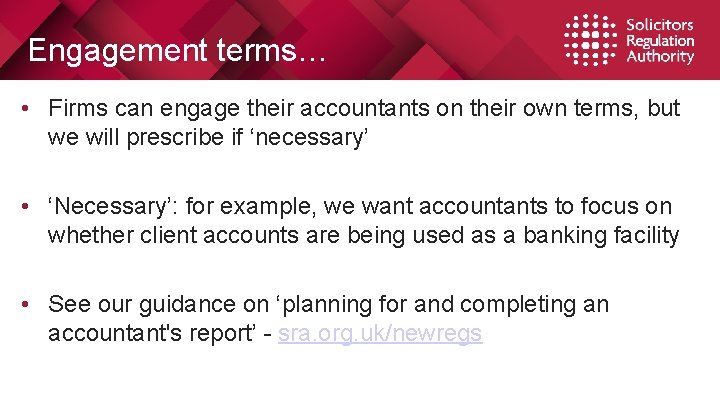 Engagement terms… • Firms can engage their accountants on their own terms, but we