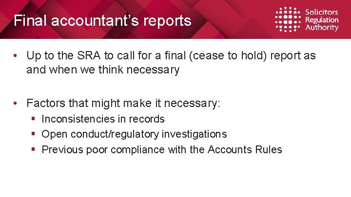 Final accountant's reports • Up to the SRA to call for a final (cease