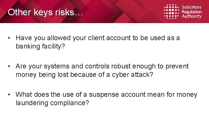 Other keys risks… • Have you allowed your client account to be used as