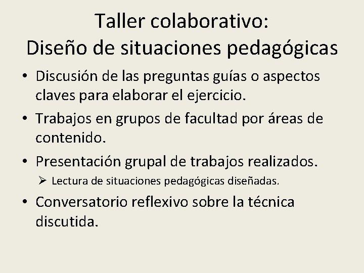 Taller colaborativo: Diseño de situaciones pedagógicas • Discusión de las preguntas guías o aspectos