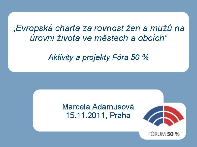 """""""Evropská charta za rovnost žen a mužů na úrovni života ve městech a obcích"""""""