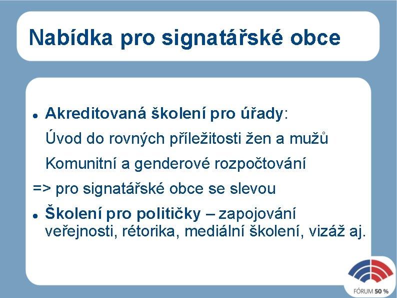 Nabídka pro signatářské obce Akreditovaná školení pro úřady: Úvod do rovných příležitosti žen a