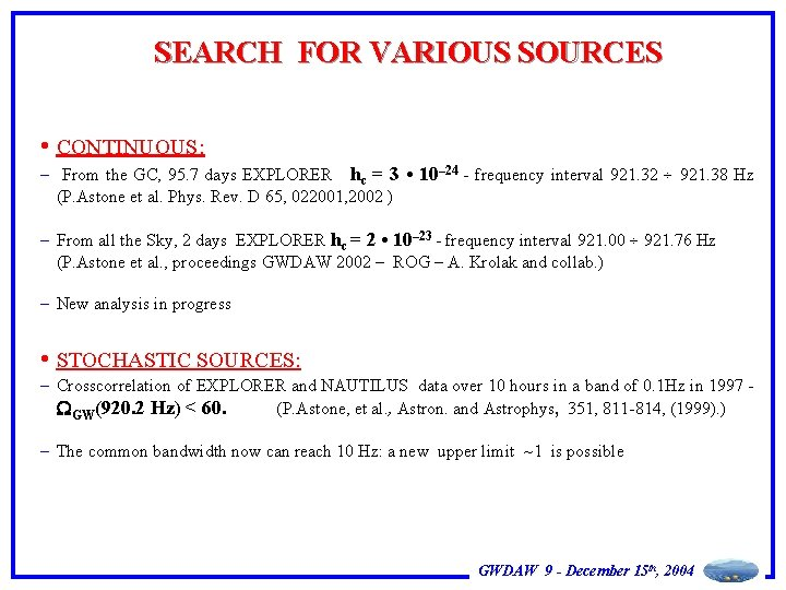 SEARCH FOR VARIOUS SOURCES • CONTINUOUS: – From the GC, 95. 7 days EXPLORER