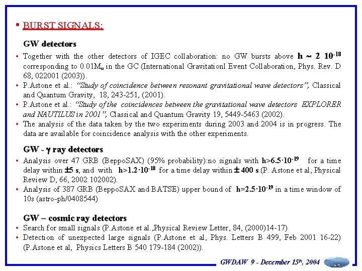 • BURST SIGNALS: GW detectors • Together with the other detectors of IGEC