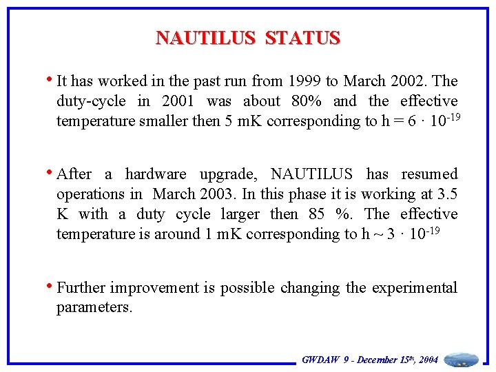 NAUTILUS STATUS • It has worked in the past run from 1999 to March