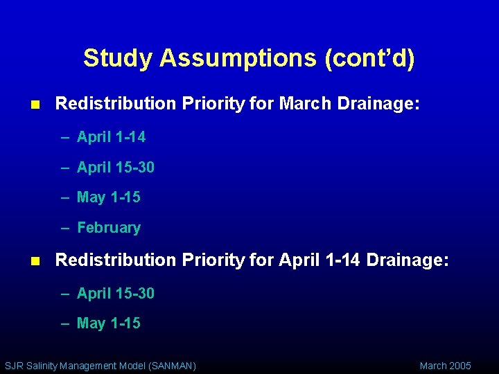 Study Assumptions (cont'd) n Redistribution Priority for March Drainage: – April 1 -14 –