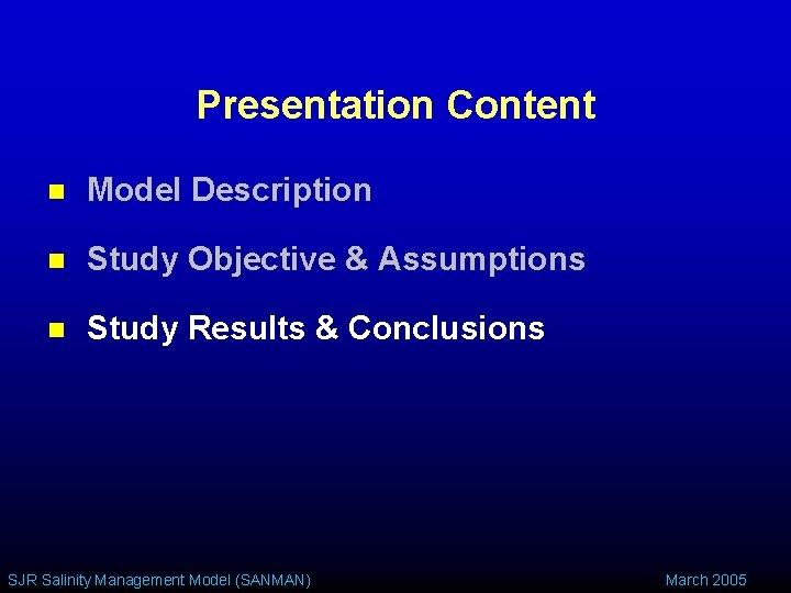 Presentation Content n Model Description n Study Objective & Assumptions n Study Results &