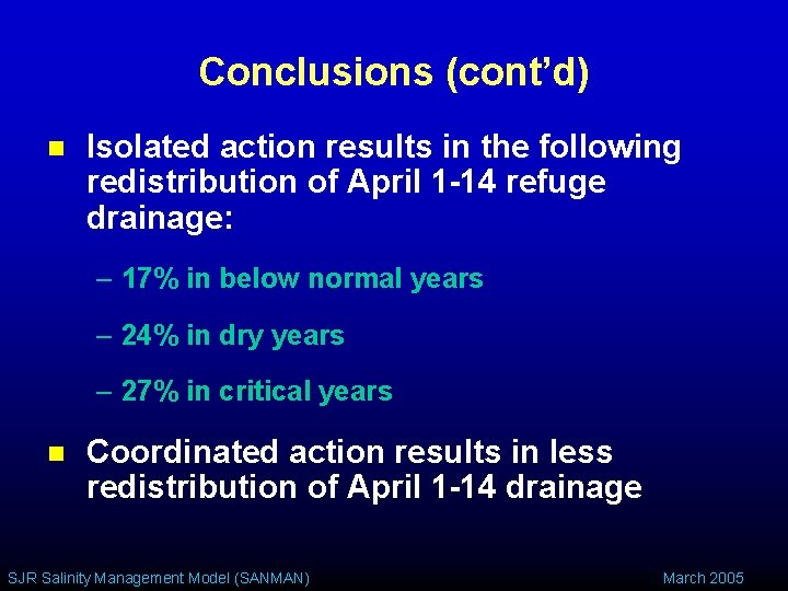Conclusions (cont'd) n Isolated action results in the following redistribution of April 1 -14