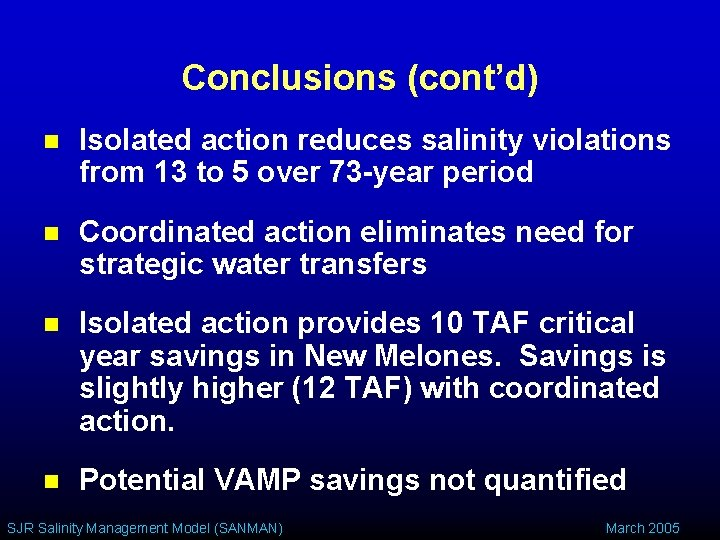 Conclusions (cont'd) n Isolated action reduces salinity violations from 13 to 5 over 73