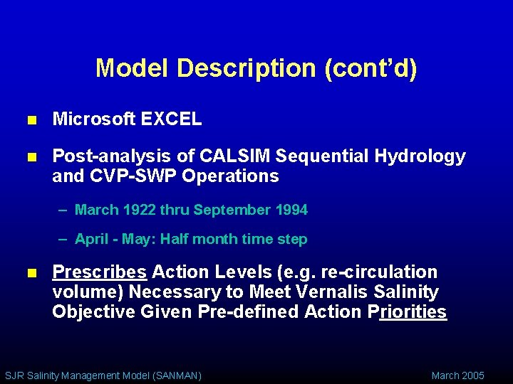 Model Description (cont'd) n Microsoft EXCEL n Post-analysis of CALSIM Sequential Hydrology and CVP-SWP