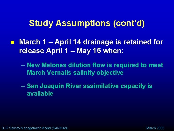 Study Assumptions (cont'd) n March 1 – April 14 drainage is retained for release