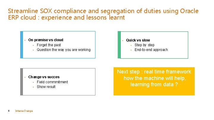 Streamline SOX compliance and segregation of duties using Oracle ERP cloud : experience and