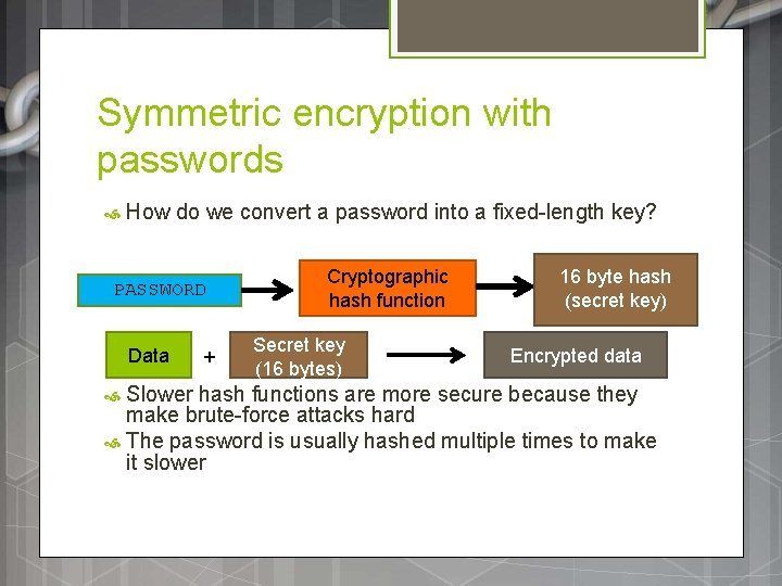 Symmetric encryption with passwords How do we convert a password into a fixed-length key?