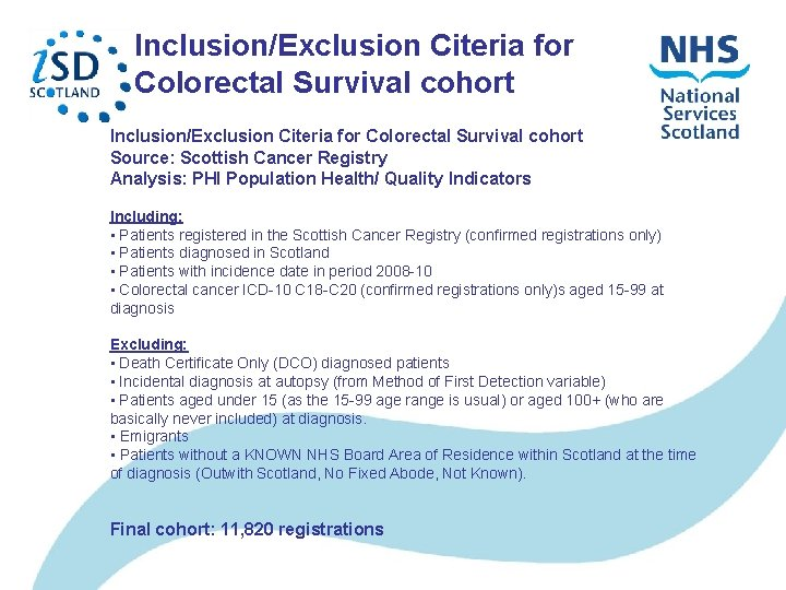 Inclusion/Exclusion Citeria for Colorectal Survival cohort Source: Scottish Cancer Registry Analysis: PHI Population Health/