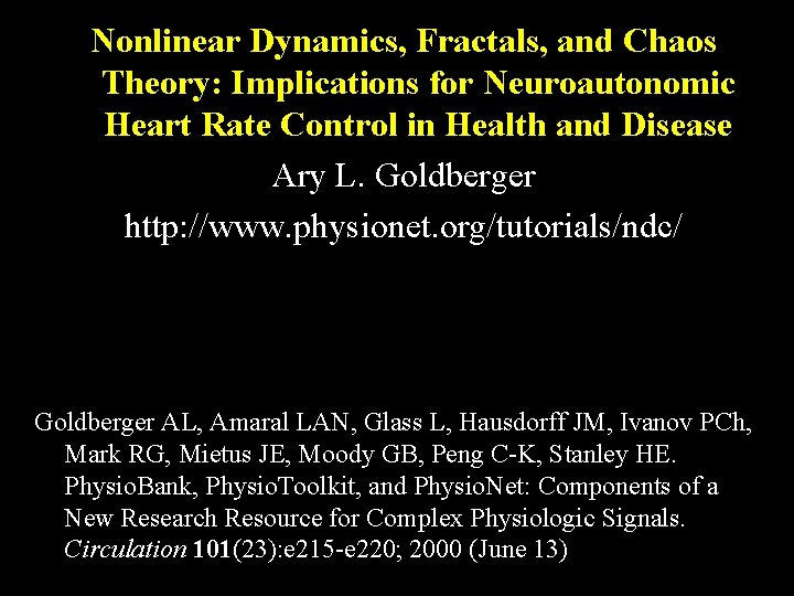 Nonlinear Dynamics, Fractals, and Chaos Theory: Implications for Neuroautonomic Heart Rate Control in Health