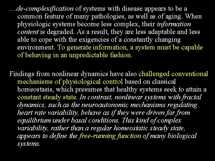 …de-complexification of systems with disease appears to be a common feature of many pathologies,