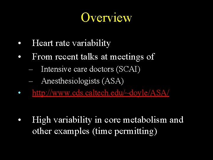Overview • • Heart rate variability From recent talks at meetings of – Intensive