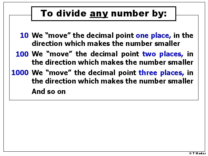 """To divide any number by: 10 We """"move"""" the decimal point one place, in"""