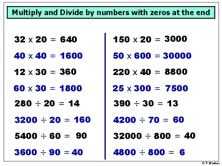 Multiply and Divide by numbers with zeros at the end 32 x 20 =