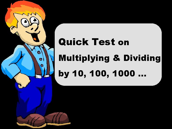 Quick Test on Multiplying & Dividing by 10, 1000 … © T Madas