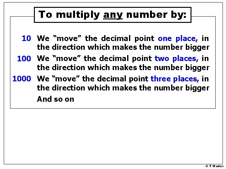 """To multiply any number by: 10 We """"move"""" the decimal point one place, in"""