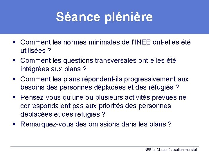 Séance plénière § Comment les normes minimales de l'INEE ont-elles été utilisées ? §
