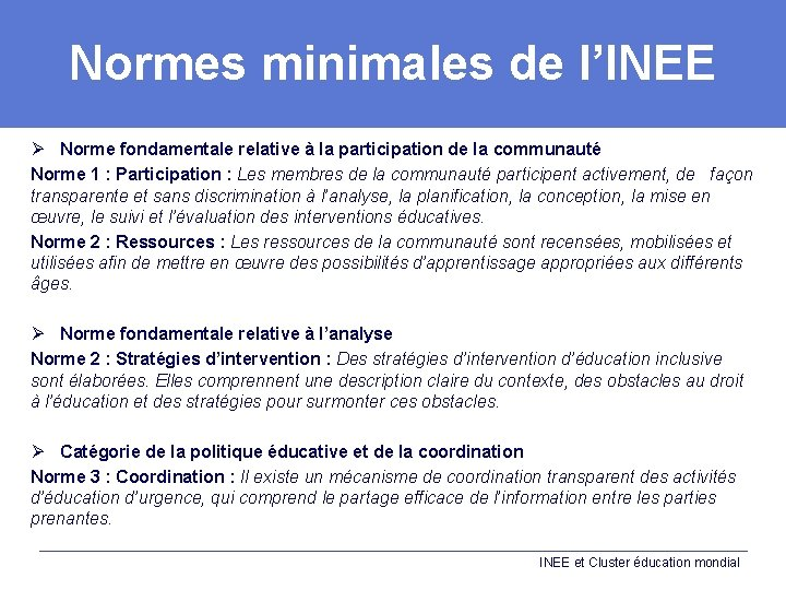 Normes minimales de l'INEE Ø Norme fondamentale relative à la participation de la communauté