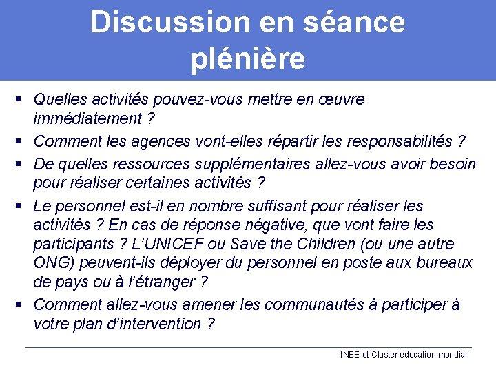 Discussion en séance plénière § Quelles activités pouvez-vous mettre en œuvre immédiatement ? §