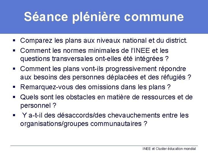 Séance plénière commune § Comparez les plans aux niveaux national et du district. §