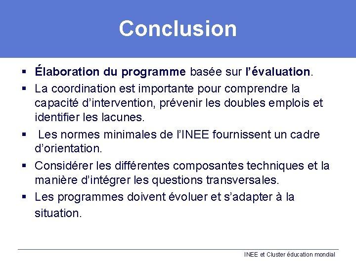 Conclusion § Élaboration du programme basée sur l'évaluation. § La coordination est importante pour