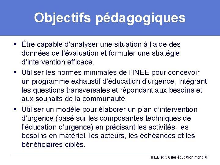 Objectifs pédagogiques § Être capable d'analyser une situation à l'aide des données de l'évaluation