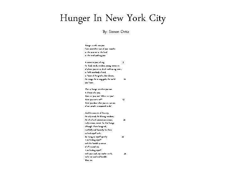 Hunger In New York City By: Simon Ortiz Hunger crawls into you from somewhere