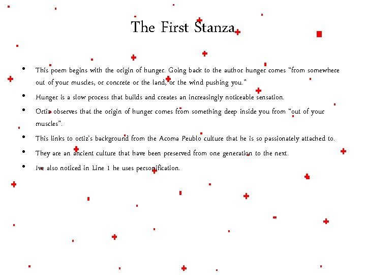 The First Stanza • This poem begins with the origin of hunger. Going back