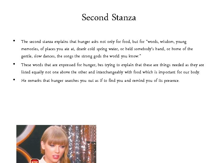 Second Stanza • The second stanza explains that hunger asks not only for food,