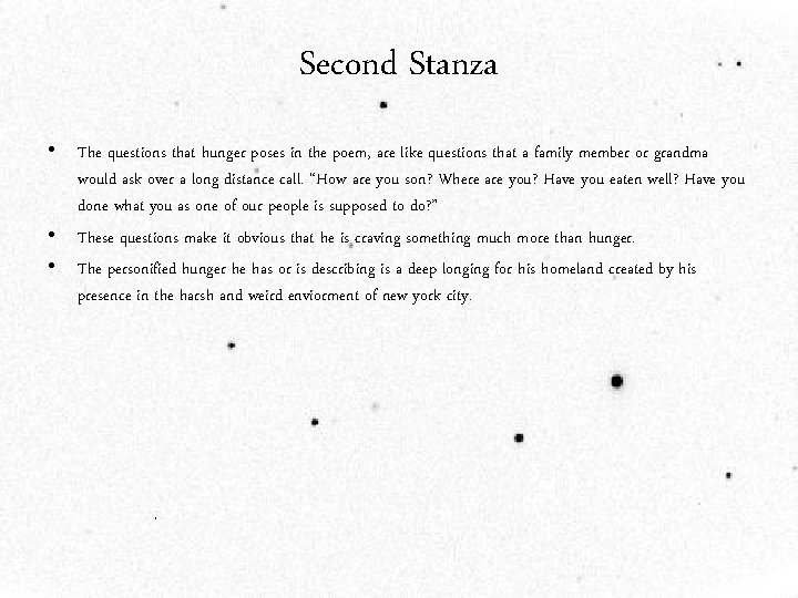Second Stanza • The questions that hunger poses in the poem, are like questions