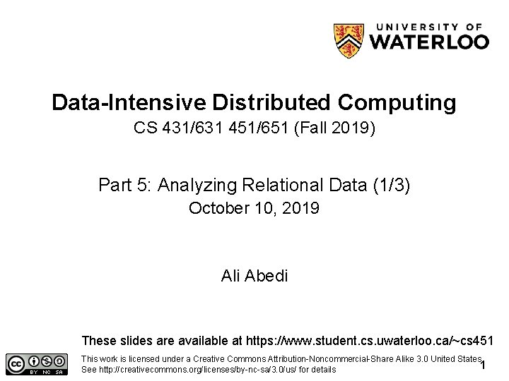Data-Intensive Distributed Computing CS 431/631 451/651 (Fall 2019) Part 5: Analyzing Relational Data (1/3)