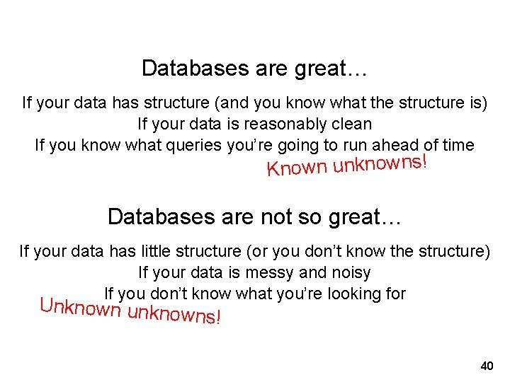 Databases are great… If your data has structure (and you know what the structure