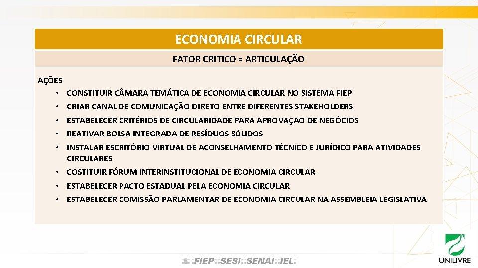 ECONOMIA CIRCULAR FATOR CRITICO = ARTICULAÇÃO AÇÕES • CONSTITUIR C MARA TEMÁTICA DE ECONOMIA