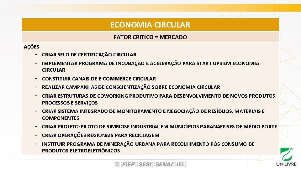 ECONOMIA CIRCULAR FATOR CRITICO = MERCADO AÇÕES • CRIAR SELO DE CERTIFICAÇÃO CIRCULAR •