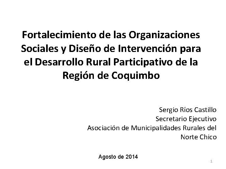 Fortalecimiento de las Organizaciones Sociales y Diseño de Intervención para el Desarrollo Rural Participativo