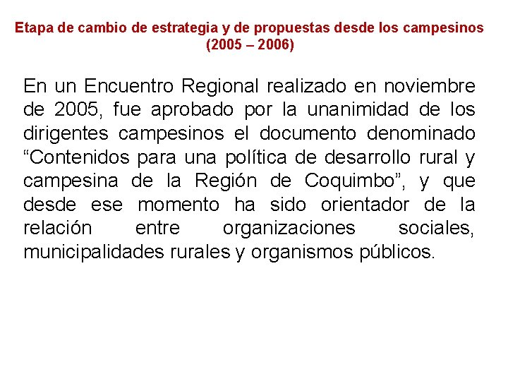 Etapa de cambio de estrategia y de propuestas desde los campesinos (2005 – 2006)