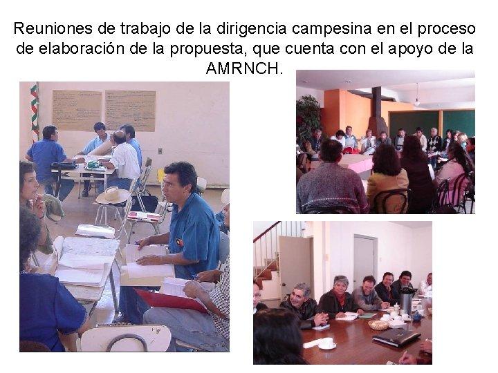 Reuniones de trabajo de la dirigencia campesina en el proceso de elaboración de la
