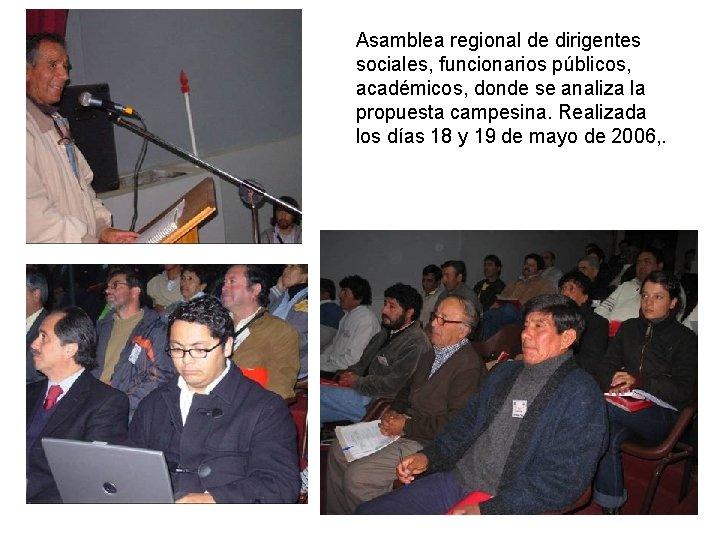 Asamblea regional de dirigentes sociales, funcionarios públicos, académicos, donde se analiza la propuesta campesina.