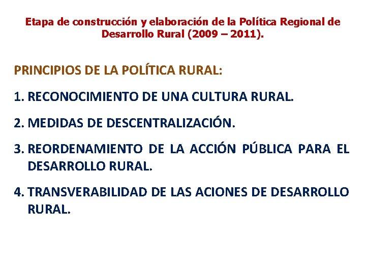 Etapa de construcción y elaboración de la Política Regional de Desarrollo Rural (2009 –