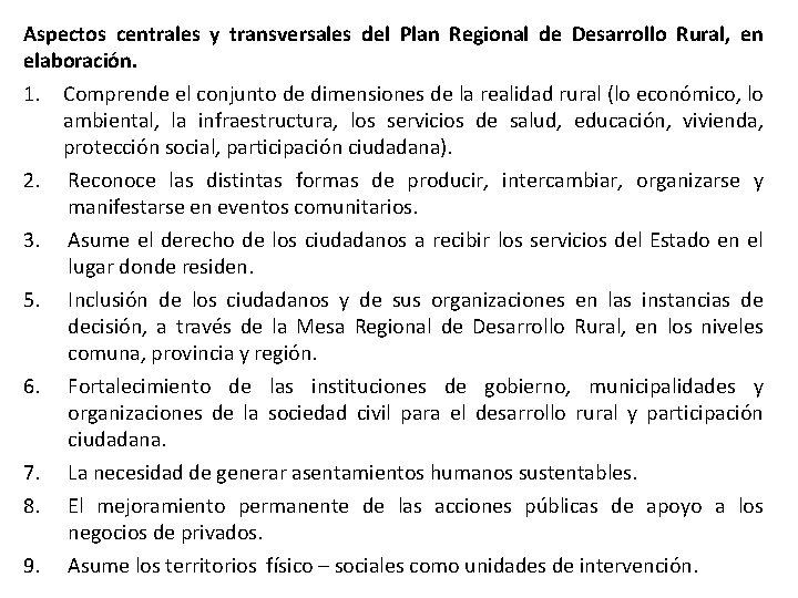 Aspectos centrales y transversales del Plan Regional de Desarrollo Rural, en elaboración. 1. Comprende