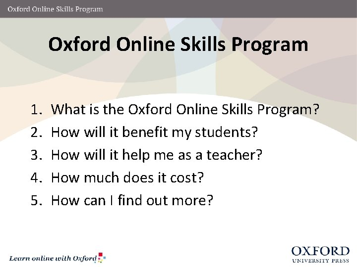 Oxford Online Skills Program 1. 2. 3. 4. 5. What is the Oxford Online