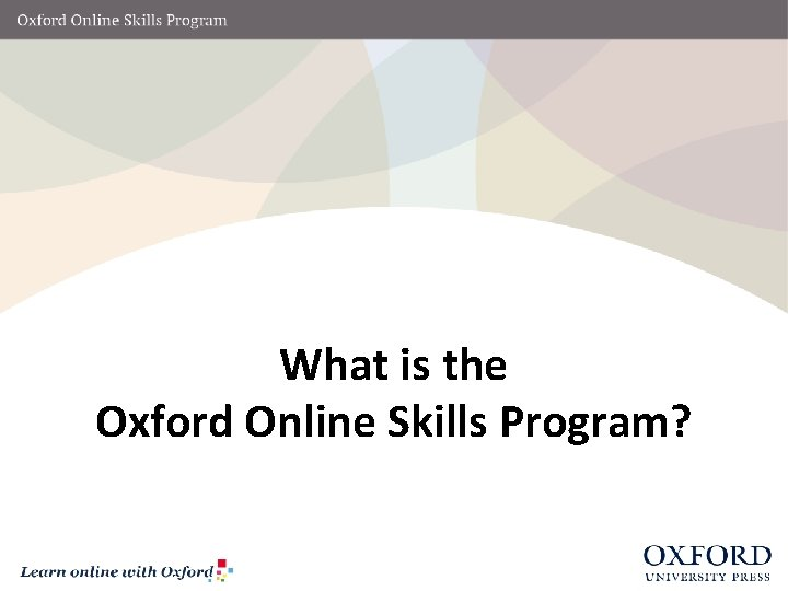 What is the Oxford Online Skills Program?