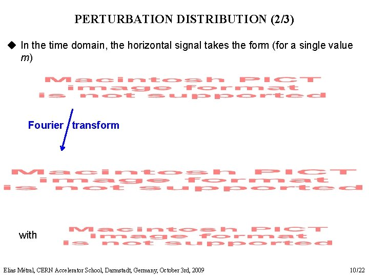 PERTURBATION DISTRIBUTION (2/3) u In the time domain, the horizontal signal takes the form