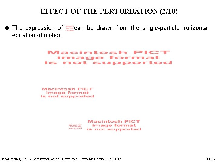 EFFECT OF THE PERTURBATION (2/10) u The expression of equation of motion can be
