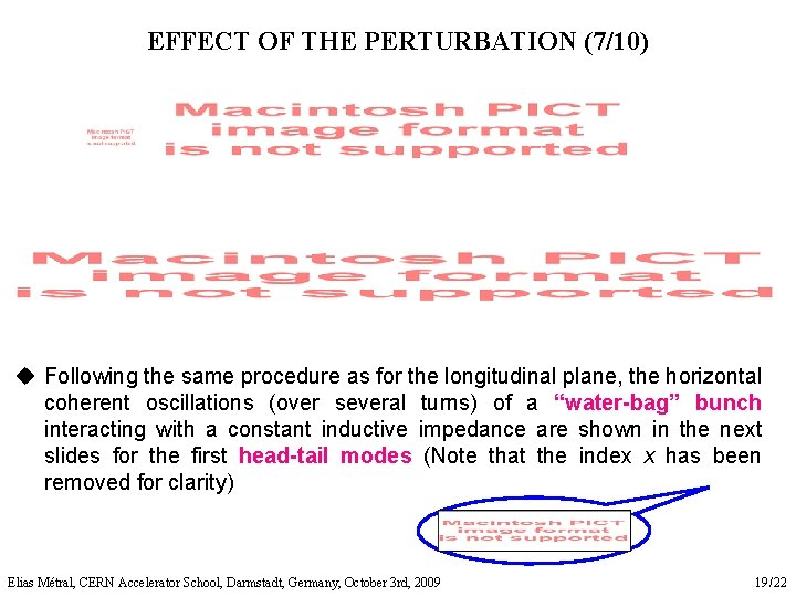 EFFECT OF THE PERTURBATION (7/10) u Following the same procedure as for the longitudinal